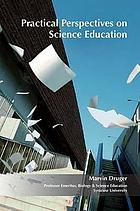 Practical perspectives on science education