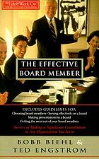 The effective board member : secrets of making a significant contribution to any organization you serve