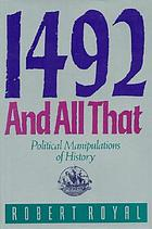 1492 and all that : political manipulations of history