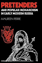 Pretenders and popular monarchism in early modern Russia : the false tsars of the Time of Troubles