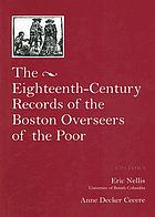 The eighteenth-century records of the Boston Overseers of the Poor