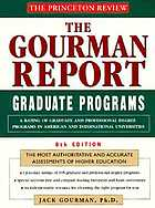 The Gourman report : a rating of American and international universitiesGourman report of graduate programs