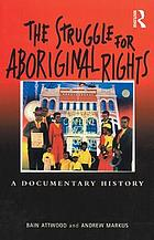 The struggle for aboriginal rights : a documentary history