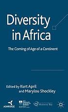 Diversity in Africa : the coming of age of a continent