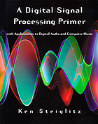 A DSP primer : with applications to digital audio and computer music