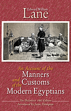 An account of the manners and customs of the modern Egyptians : the definitive 1860 edition