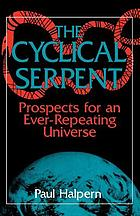 The cyclical serpent : prospects for an ever-repeating universe