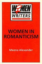 Women in romanticism : Mary Wollstonecraft, Dorothy Wordsworth, and Mary Shelley