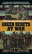 Green Berets at war : U.S. Army Special Forces in Southeast Asia, 1956-1975