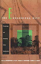 The Ecological city : preserving and restoring urban biodiversity