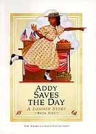 American Girls: Addy Saves the Day : a summer story