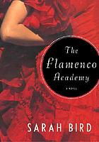 The Flamenco Academy : a novel