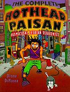 The complete hothead paisan : homicidal lesbian terrorist