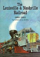 The Louisville & Nashville Railroad, 1850-1963