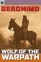 Geronimo, wolf of the warpath