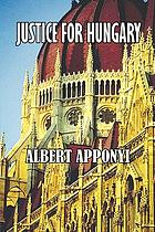 Justice for Hungary : review and criticism of the effect of the treaty of Trianon