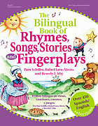 The bilingual book of rhymes, songs, stories, and fingerplays : el libro bilingue de rimas, canciones, cuentos y juegos