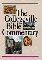 The Collegeville Bible commentary : based on the New American Bible with revised New Testament