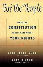 For the people : what the constitution really says about your rights
