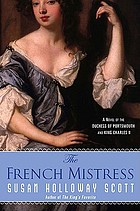 The French mistress : a novel of the Duchess of Portsmouth and King Charles II