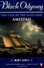 Black odyssey; the case of the slave ship Amistad