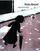 Prints abound : Paris in the 1890s : from the collections of Virginia and Ira Jackson and the National Gallery of Art