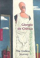 Giorgio de Chirico : the endless journey