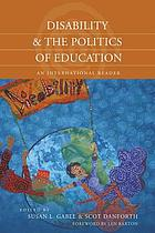 Disability & the politics of education : an international reader