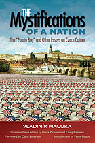 "The mystifications of a nation ""the potato bug"" and other essays on Czech culture"