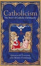 Catholicism : the story of Catholic Christianity