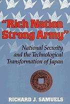 """Rich nation, strong Army"" : national security and the technological transformation of Japan"