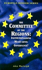 The committee of the regions : institutionalising multi-level governance?