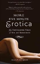More five minute erotica : 35 tantalizing tales of sex and seduction
