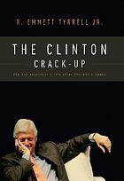 The Clinton crack-up : the boy president's life after the White House