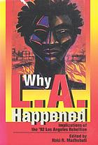 Why L.A. happened : implications of the '92 Los Angeles rebellion