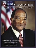 Mr. Ambassador : warrior for peace