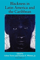 Blackness in Latin America and the Caribbean : social dynamics and cultural transformations