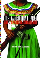 First World, ha ha ha! : the Zapatista challenge