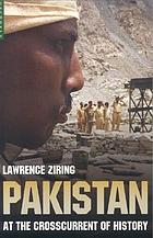 Pakistan : at the crosscurrent of history