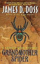 Grandmother spider : a Charlie Moon mystery