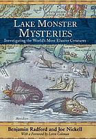 Lake monster mysteries investigating the world's most elusive creatures