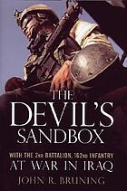 The devil's sandbox : with the 2nd Battalion, 162nd Infantry at war in Iraq