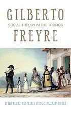 Gilberto Freyre : social theory in the tropics
