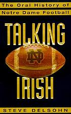 Talking Irish : the oral history of Notre Dame football