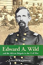 Edward A. Wild and the African Brigade in the Civil War