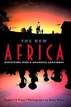 The new Africa : dispatches from a changing continent