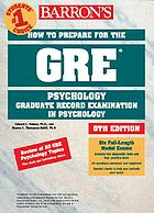 Barron's How to prepare for the GRE psychology, Graduate Record Examination in psychology