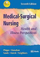 Medical-surgical nursing : health and illness perspectives