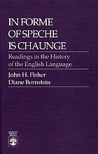 In forme of speche is chaunge; readings in the history of the English language