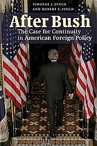 After Bush : the case for continuity in American foreign policy